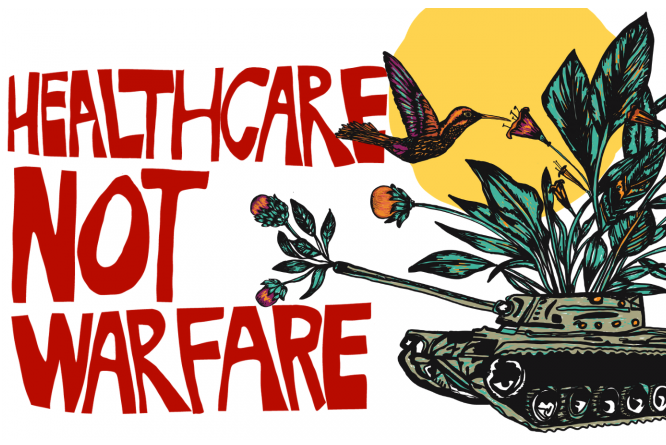 Teksti: Healthcare not welfare. Kuva tankista, josta pursuaa kukkia ja lentää rauhankyyhky.